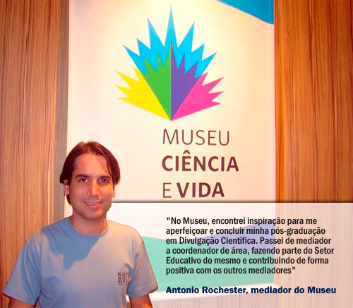Leia o depoimento do nosso mediador, Antonio, em comemoração aos 4 anos de atividade do Museu Ciência e Vida!