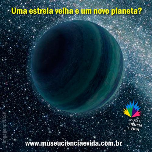Uma estrela velha e um novo planeta?