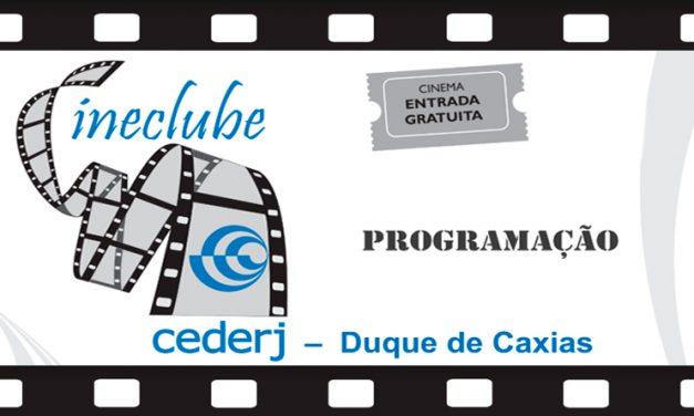 Cineclube  Cineclube CEDERJ / Duque de Caxias PROGRAMAÇÃO DE AGOSTO