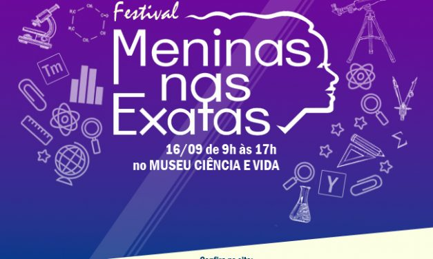 Museu Ciência e Vida realiza festival sobre mulheres cientistas