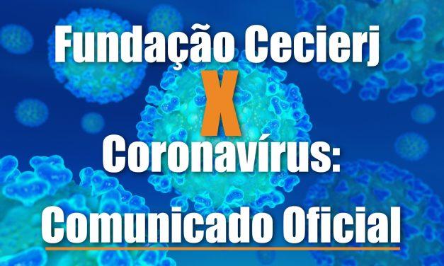 Fundação Cecierj X Coronavírus: Comunicado oficial