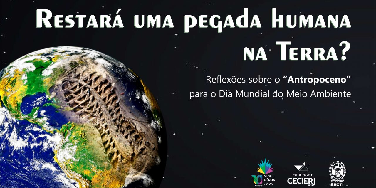 """Reflexões sobre o """"Antropoceno"""" para o Dia Mundial do Meio Ambiente"""