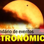 Calendário Astronômico de Agosto: vem ver o que o céu tem pra você esse mês