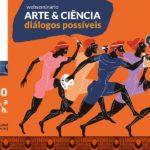 Webseminário discutiráem três dias a relação entre artes e ciência