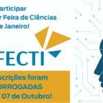 Inscrições para a XIV FECTI prorrogadas até o dia 7 de outubro.