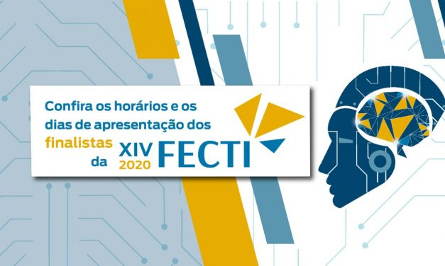 Veja os dias e horários da apresentação dos projetos finalistas da FECTI