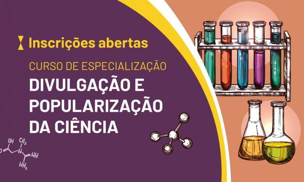 Inscrições para Especialização em Divulgação e Popularização da Ciência