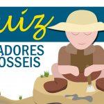 Quiz – Caçadores de fósseis
