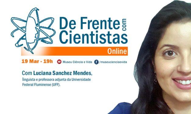 De Frente com Cientistas com a linguista Luciana Sanchez Mendes