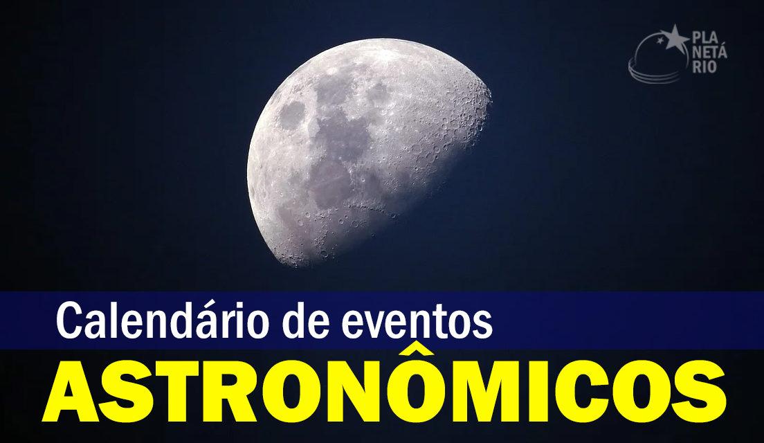 Calendário Astronômico Maio: noites mais longas, estrelas mais brilhantes e outros fenômenos