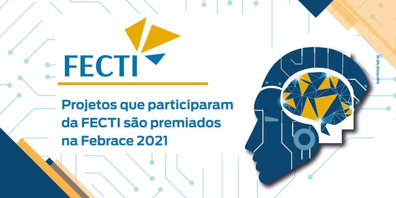 Projetos premiados na FECTI conquistam premiação na Febrace 2021