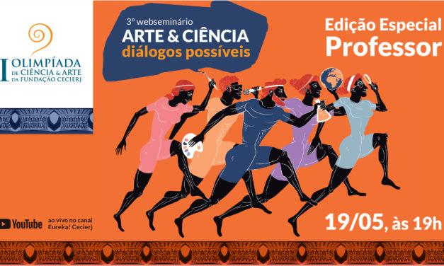 Fundação Cecierj promove terceira edição do Webseminário Arte e Ciência Diálogos Possíveis