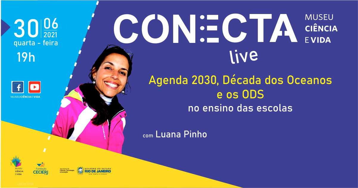 Conecta: Agenda 2030, Década dos Oceanos e os ODS no ensino das escolas