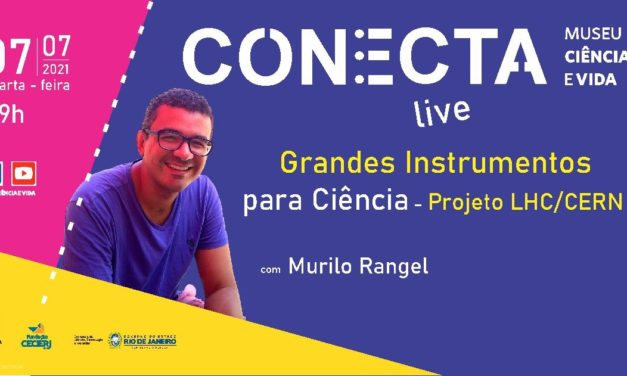 CONECTA: pesquisa no acelerador de partículas subatômicas LHC, com o professor Murilo Rangel,