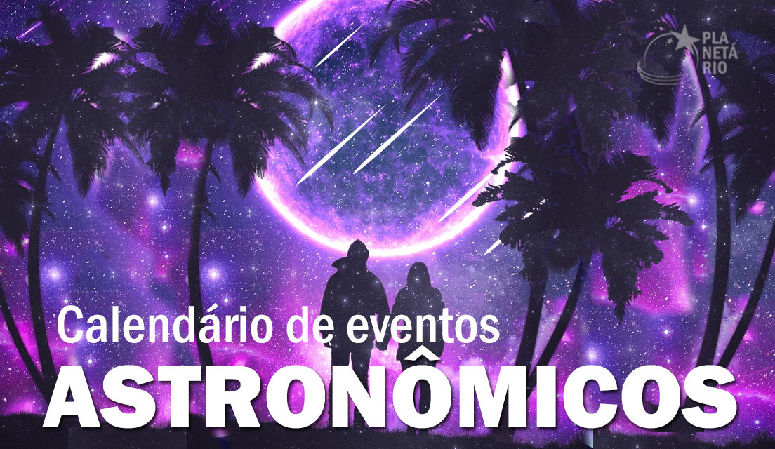 Calendário Astronômico – Agosto de 2021