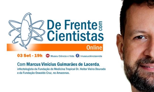 'De Frente com Cientistas' com o infectologista Marcus Vinícius Guimarães de Lacerda