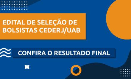 Confira o resultado final do edital CEDERJ/UAB (01/2021) para seleção de bolsistas