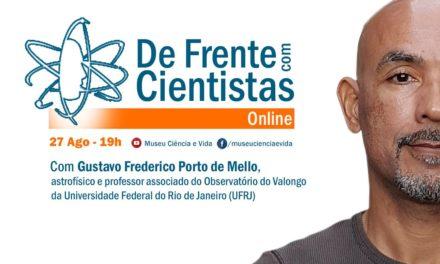 De Frente com Cientistas recebe o astrofísico Gustavo Frederico Porto de Mello