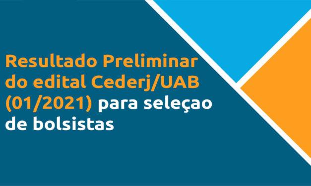 Confira o resultado preliminar do edital CEDERJ / UAB (01/2021) para seleção de bolsistas