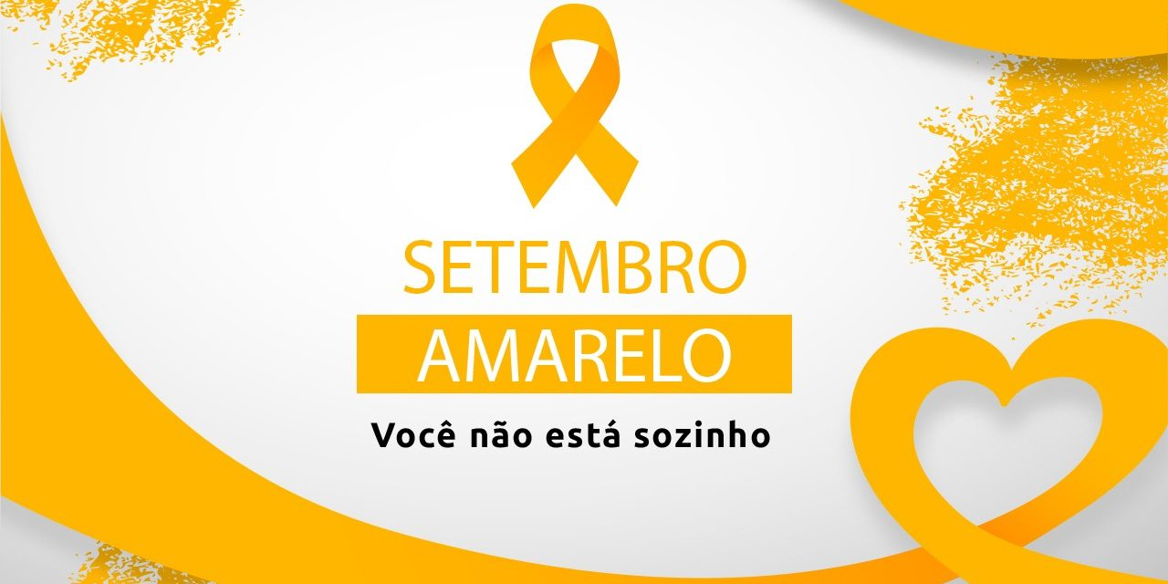 A campanha Setembro Amarelo e a importância da valorização da vida